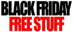 Who's Giving More on Black Friday? Great deal and offers, free stuff and freebies at stores