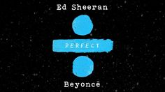 Ed Sheeran - Perfect Duet (with Beyoncé) [Official Audio] - YouTube