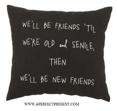 Old & Senile Friends Pillow  $16.98
