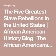 The Five Greatest Slave Rebellions in the United States | African American History Blog | The African Americans: Many Rivers to Cross