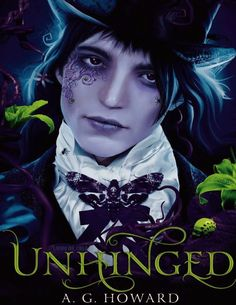 2. UNHINGED - SAGA SPLINTERED, A.G. HOWARD http://bookadictas.blogspot.com/search?updated-max=2014-10-01T05:40:00-04:30