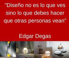Diseño no es lo que ves sino lo que debes hacer que otras personas vean... #frases #quotes #design