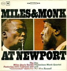 MILES & MONK AT NEWPORT (Columbia CS-8978, stereo) is one of the few times that Davis shared an album with anyone.