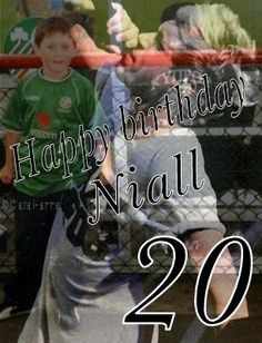 I know it's a bit early but happy birthday Niall! I love you more than words can explain. You are my hero and I can't imagine my life without you. Even though you're 20 now you'll always be my baby no matter what. I love you and I hope you have an amazing day! Love Ciara xx (if repinning give credit to me!)