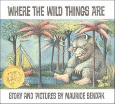 Where the Wild Things Are, by Maurice Sendak.  How could anyone not love his books and illustrations?