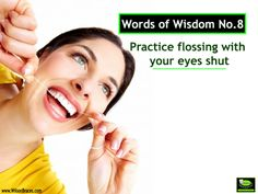 Words of Wisdom No.8: Practice Flossing With Your Eyes Shut Wilson Orthodontics•1220 Sherwood Park Drive NE, Gainesville, GA 30501 770-536-0882 #orthodontics #GAorthodontics #caringteeth #Gainesvillebraces #bracesinGainesville #teeth #caring