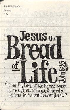 Jesus Christ is Lord. Jesus the bread of life. The Words, Bible Verses Quotes, Bible Scriptures, Life Verses, Scripture Verses, Way Of Life, The Life, Beautiful Words, Beautiful Beaches