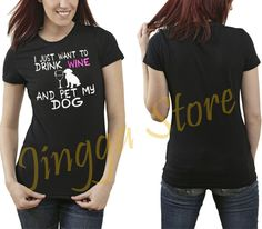 I Just Want To Drink Wine and Pet My Dog Women T-Shirt,Women Tee S-XXL  The relaxed fit t-shirt for women has a narrow neck rib, tailored sleeves and a redesigned cut for a better ladies fit. With plenty of extra room, this shirt is ideal for most body types. The fabric is made from 100% pre-shrunk cotton (deep heather is 50% cotton/50%polyester) and has a fabric weight of 5.4 oz.