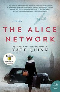 18 historical fiction novels worth reading for women, including The Alice Network by Kate Quinn. These books are sure to inspire great book club discussions!