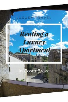 8 Luxury and Unforgettable Experiences in Costa Brava, the best of Catalunya, including some luxury apartment rentals! Costa Brava | Luxury Travel | Michelin Star Restaurants | Unique Travel Experiences
