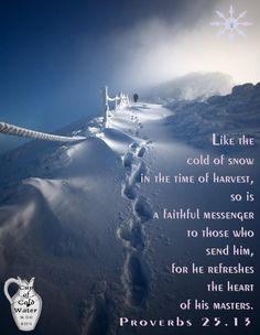 Snow #1 ~ Proverbs 25.13 ~ Faithful Messenger