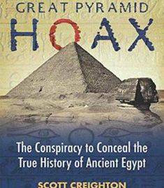 The Great Pyramid Hoax: The Conspiracy To Conceal The True History Of Ancient Egypt PDF
