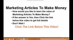 Learn The Value Of  Marketing Articles To Make Money