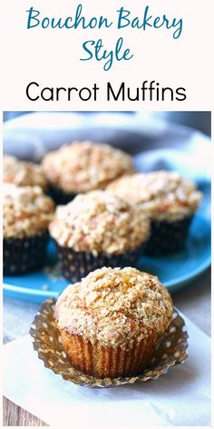 Bouchon Bakery Style Carrot Muffins