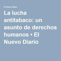 La lucha antitabaco: un asunto de derechos humanos • El Nuevo Diario