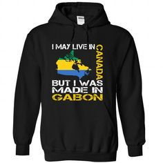I Love I May Live in Canada But I Was Made in Gabon T-Shirts