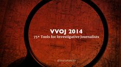 75+ Tools for Investigative Journalists (English Version) by Ezra Eeman via slideshare
