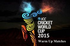 ICC has declared 14 non-ODI warm up matches schedule for 2015 cricket world cup. CWC15 practice matches have been scheduled to play from 8 to 13 February.
