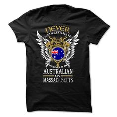 Never Underestimate The Power Of An Australian in MASSACHUSETTS T-Shirts, Hoodies, Sweaters
