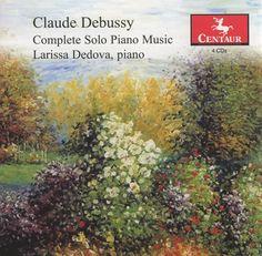 Larissa Dedova - Debussy: Complete Solo Piano Music