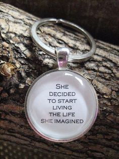 She Decided To Start Living The Life She Imagined Key Ring, graduation gift, quote keychain, keychain, passion, handmade, gift for her