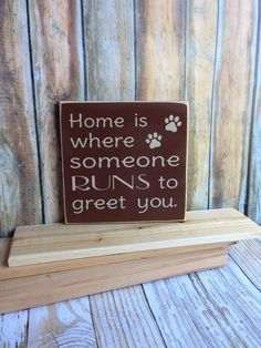 Home Is Where Someone Runs To Greet You Handmade Sign - Dog Lover Sign - Wag More Bark Less - Pet Sign - Home Decor - Dog Accesories