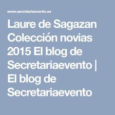 Laure de Sagazan Colección novias 2015 El blog de Secretariaevento | El blog de Secretariaevento