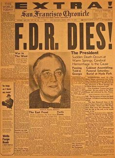 April 12, 1945 Death: Franklin Delano Roosevelt, the longest serving president in American history, of a cerebral hemorrhage (3:45 PM) in Warm Springs, Georgia, three months into his fourth term and less than one month before the surrender of Germany.