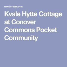Kvale Hytte Cottage at Conover Commons Pocket Community 006 ARCH