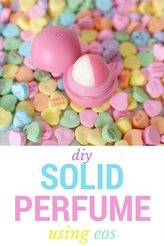 Solid Perfume using EOS! Cute idea for Valentine's Day!