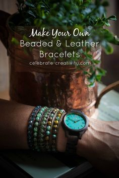 Beaded and leather bracelets are all the rage. Make them, stack them and pair them with a favorite watch.