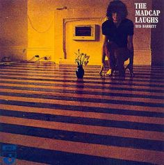 """-: SYD BARRETT, """"The Madcap Laughs"""" (Harvest, Jan. 3 1970/ Recording Date: May 6, 1968 - July 26th, 1969)"""