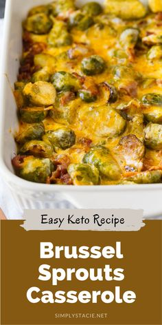 Keto Brussel Sprouts Casserole - Cheesy comfort food you can enjoy guilt-free! This delicious Keto casserole is made with tender Brussels Sprouts, bacon and loads of cheese.