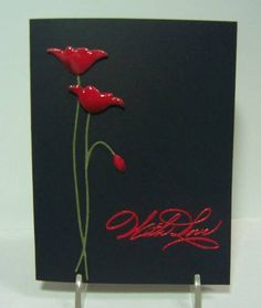 With Love hand penned: Using versamark, embossing powder, dimensional magic, poppy die
