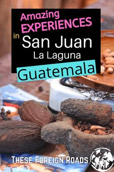 San Juan la Laguna Guatemala - These Foreign Roads - The top once in a lifetime experiences at San Juan Lake Atitlan in Guatemala. Beautiful Places To Travel, Best Places To Travel, Central America, North America, Latin America, Travel Tips, Travel Advice, Budget Travel, Adventures Abroad