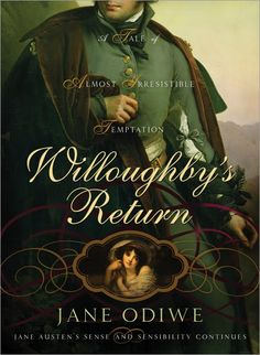 """Read """"Willoughby's Return A tale of almost irresistible temptation"""" by Jane Odiwe available from Rakuten Kobo. A lost love returns, rekindling forgotten passions.In Jane Austen's Sense and Sensibility, when Marianne Dashwood marr. Jane Austen Book Club, Wonderland, Literary Fiction, Historical Romance, Love Reading, Reading Nook, Free Books, Blog, Regency"""