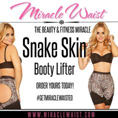 Miracle Waist Snake Skin Booty Lifter! #MiracleWaist #GetMiracleWaisted www.MiracleWaist.com