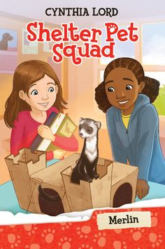 Shelter Pet Squad: Merlin by Cynthia Lord reviewed by Katie Fitzgerald @ storytimesecrets.blogspot.com