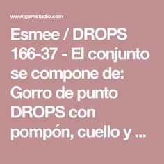 """Esmee / DROPS 166-37 - El conjunto se compone de: Gorro de punto DROPS con pompón, cuello y mitones con patrón de calados en """"Eskimo"""". - Patrón gratuito de DROPS Design"""