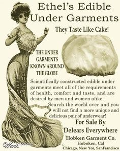 Edwardian undergarments that taste like cake. And we thought we can be kinky!