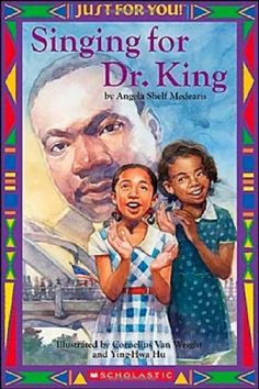 Just For You! Singing For Dr. King by Angela Medearis, http://www.amazon.com/dp/0439568552/ref=cm_sw_r_pi_dp_LDeirb1B8Y69V