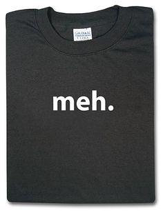 Meh. T shirt.  I likey.
