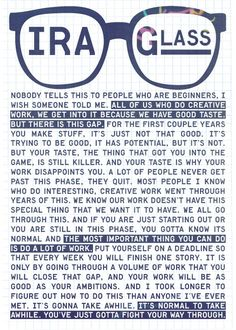 Ira Glass on creativity, what I always come back to when feeling blocked.
