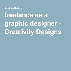 freelance as a graphic designer - Creativity Designs