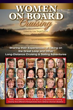 Women On Board Cruising  Twenty-five Women Share Their Humorous and Informative Long-distance Cruising Adventures.