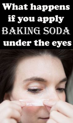 What happens if you apply baking soda under the eyes