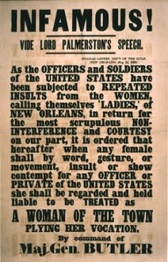 Union Major General Benjamin Butler issued General Order Number 28 in New Orleans, Louisiana on May 15th 1862, calling for any woman insulting a Union soldier to be treated as a prostitute.