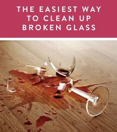 The Easiest Way to Clean Up Broken Glass via @PureWow