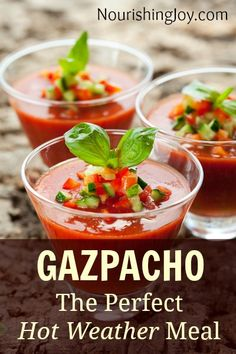 Gazpacho - a refreshing meal for hot days!