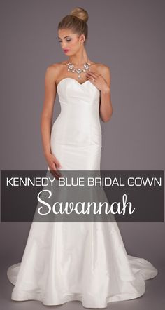 Kennedy Blue bridal gown Savannah. A fitted, silk wedding dress with a strapless, sweetheart neckline.
